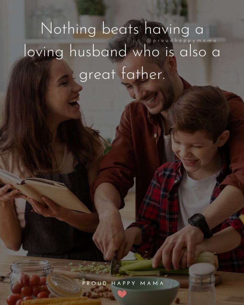 Husband Quotes - Nothing beats having a loving husband who is also a great father.'