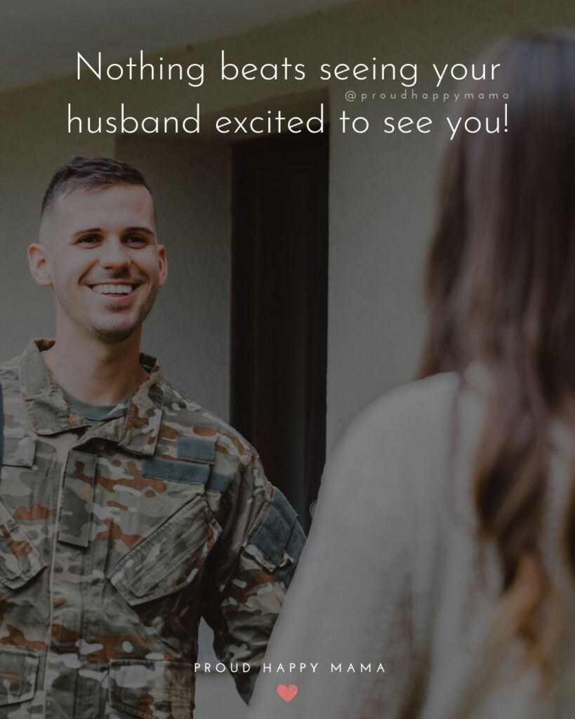 Husband Quotes - Nothing beats seeing your husband excited to see you!'