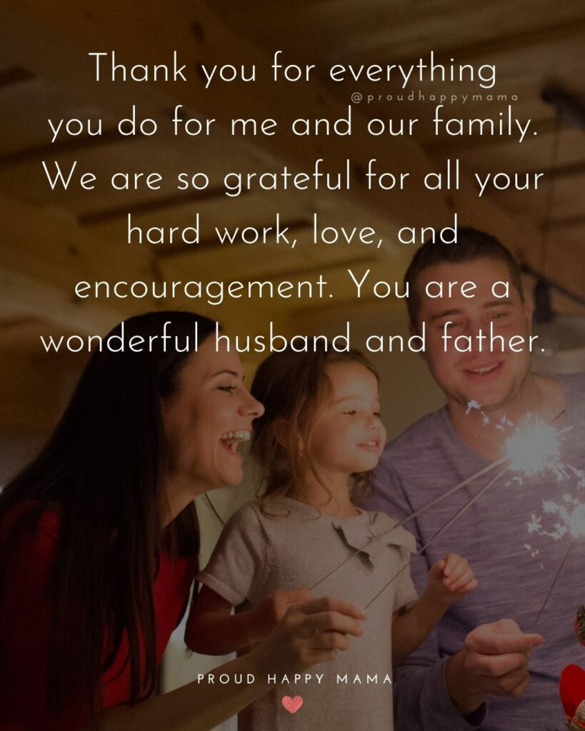 Husband Quotes - Thank you for everything you do for me and our family. We are so grateful for all your hard work, love, and
