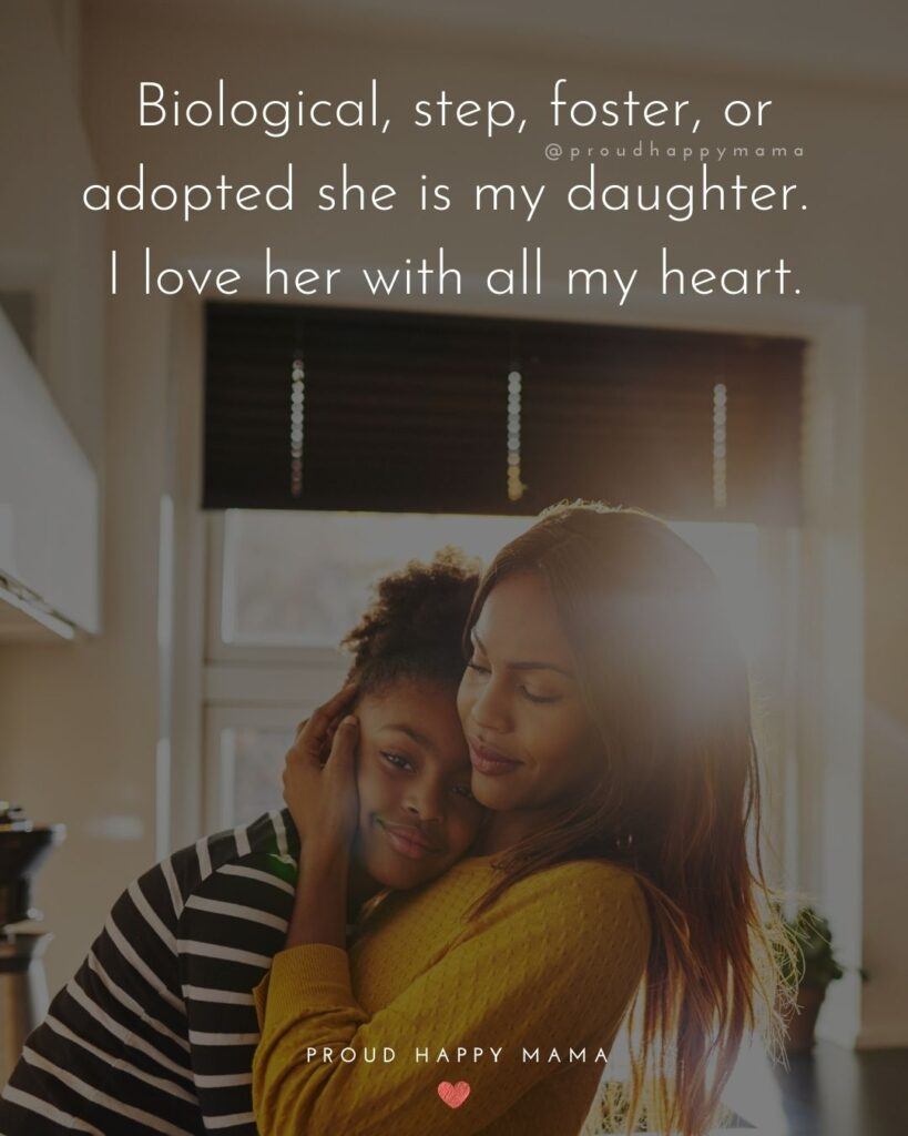 Step Daughter Quotes - Biological, step, foster, or adopted she is my daughter. I love her with all my heart.'