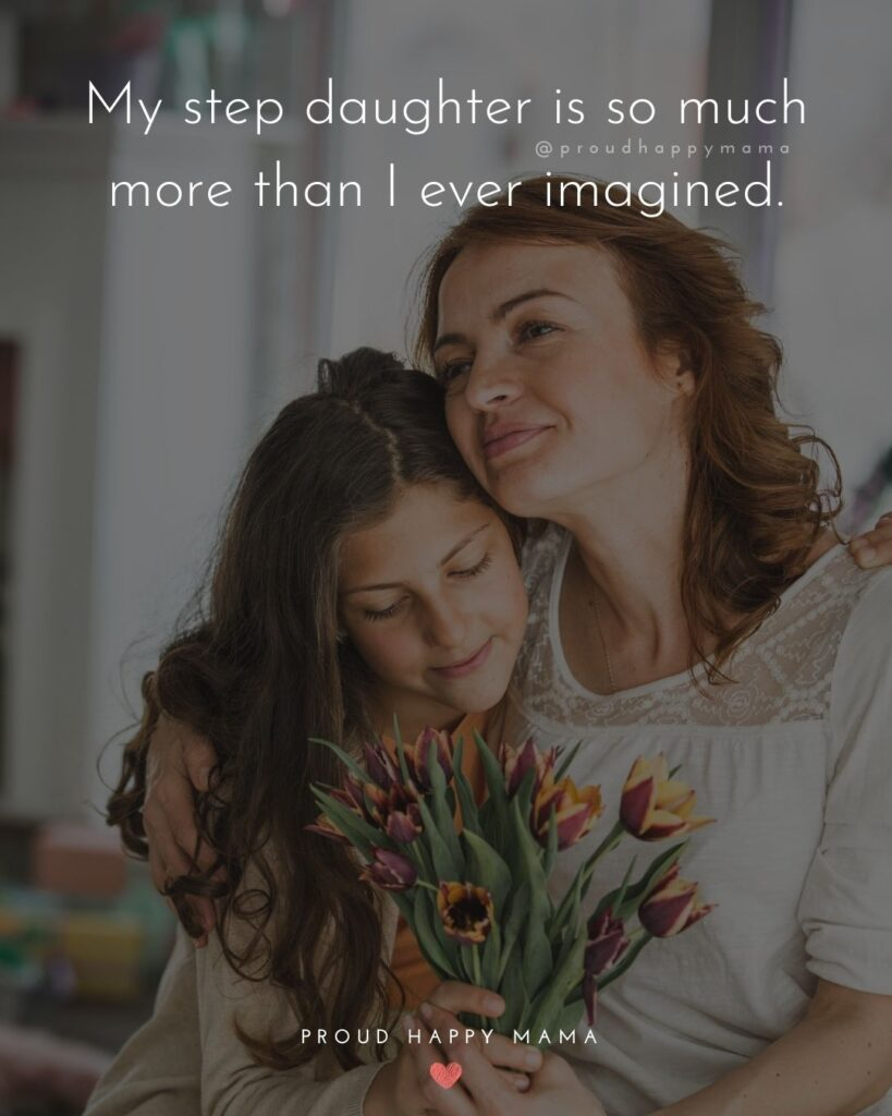 Step Daughter Quotes - My step daughter is the best thing that has ever happened to me.'