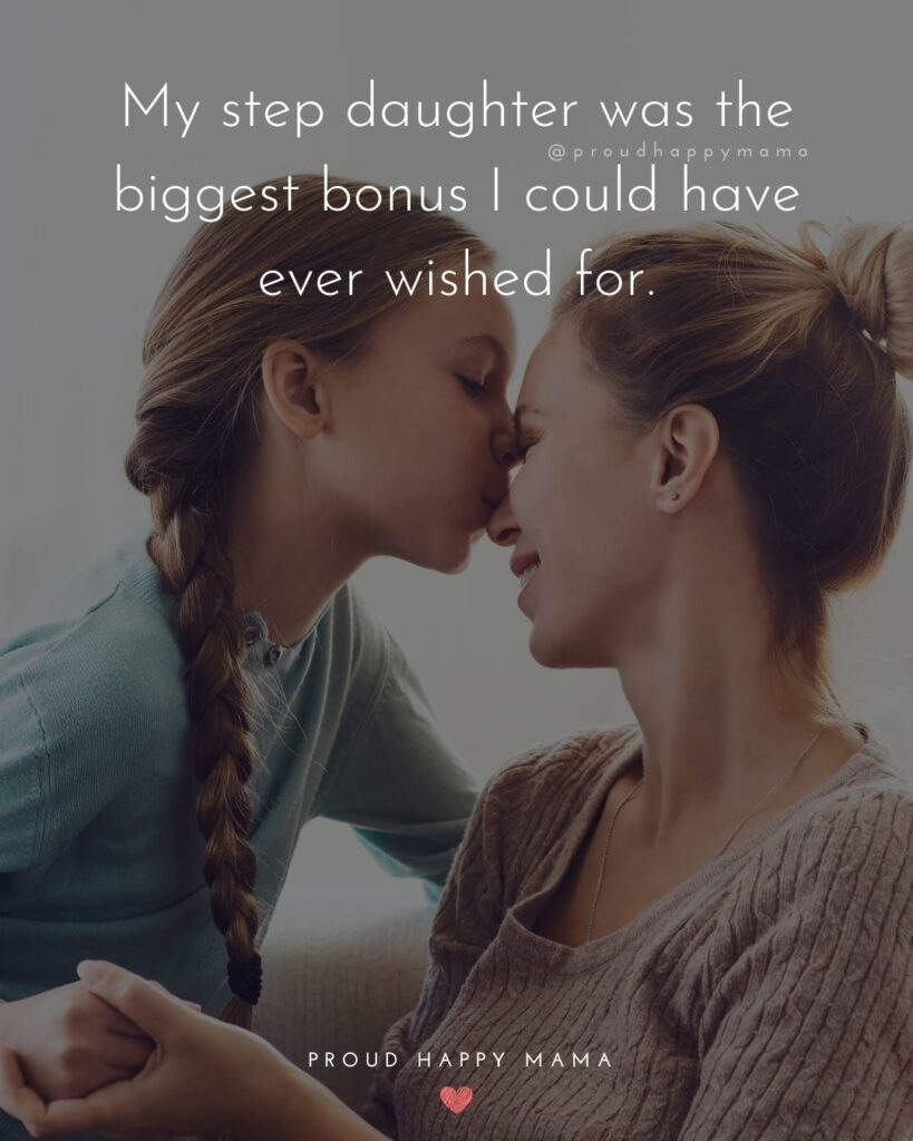Step Daughter Quotes - My step daughter was the biggest bonus I could have ever wished for.'