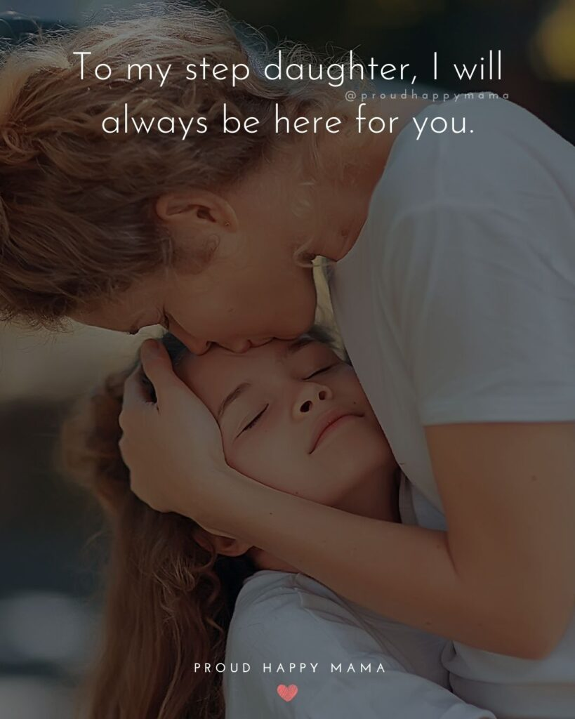 Step Daughter Quotes - To my step daughter, I will always be here for you.'