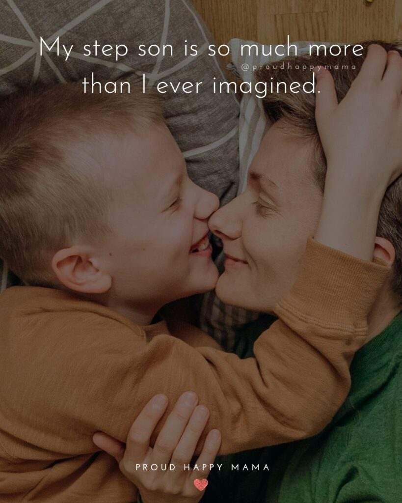 Step Son Quotes - My step son is so much more than I ever imagined.'