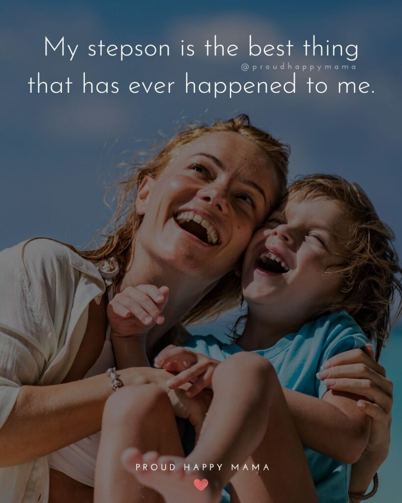 Step Son Quotes - My step son is the best thing that has ever happened to me.'