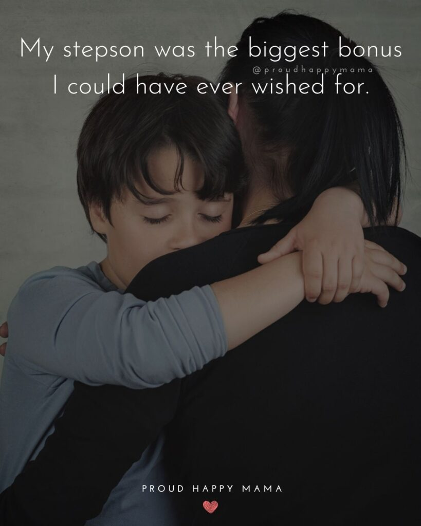 Step Son Quotes - My step son was the biggest bonus I could have ever wished for.'