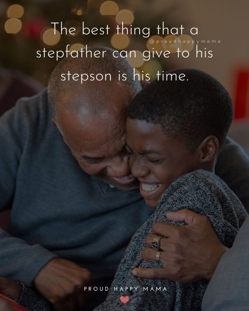 Step Son Quotes - The best thing that a step father can give to his step son is his time.'