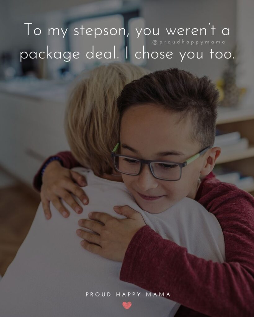 Step Son Quotes - To my step son, you weren't a package deal. I chose you too.'