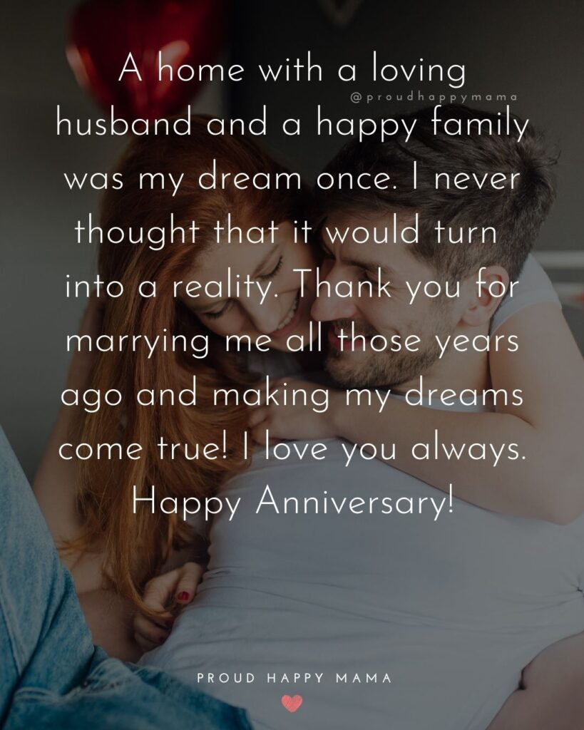 Wedding Anniversary Wishes For Husband - A home with a loving husband and a happy family was my dream once. I never thought that it would turn