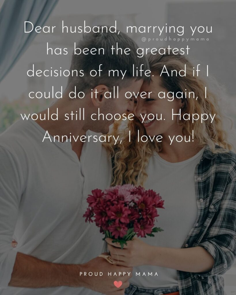 Wedding Anniversary Wishes For Husband - Dear husband, marrying you has been the greatest decisions of my life. And if I could do it all over again, I