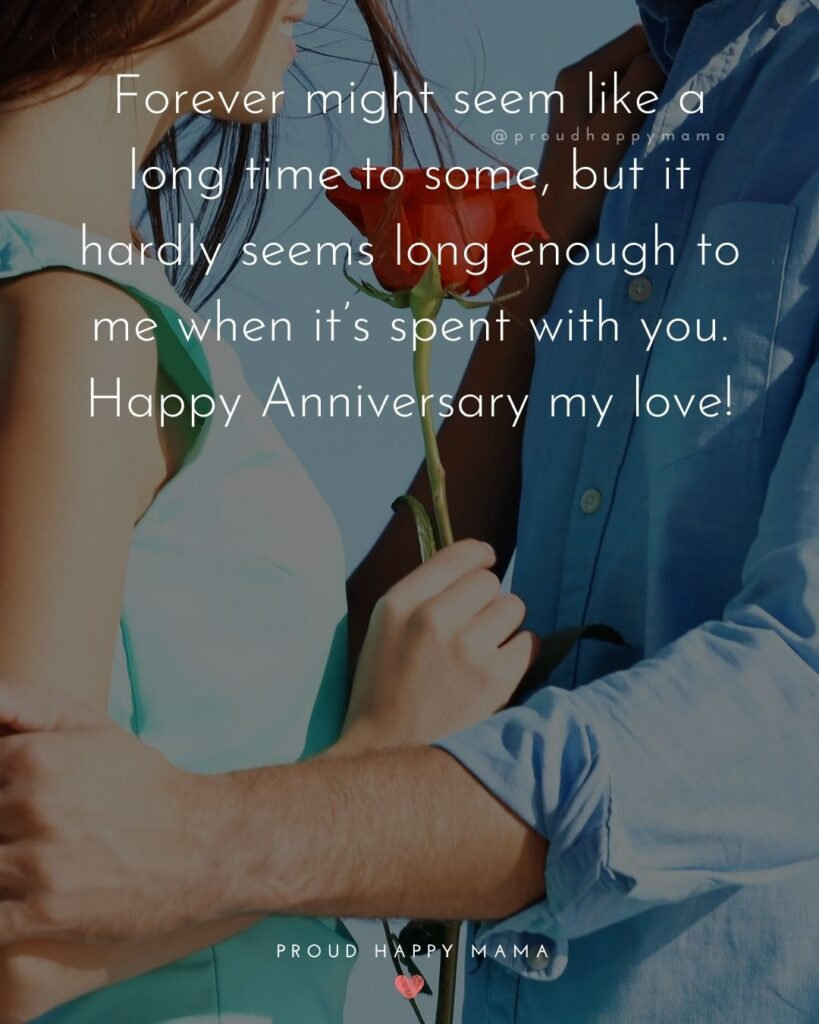 Wedding Anniversary Wishes For Husband - Forever might seem like a long time to some, but it hardly seems long enough to me when it's spent with