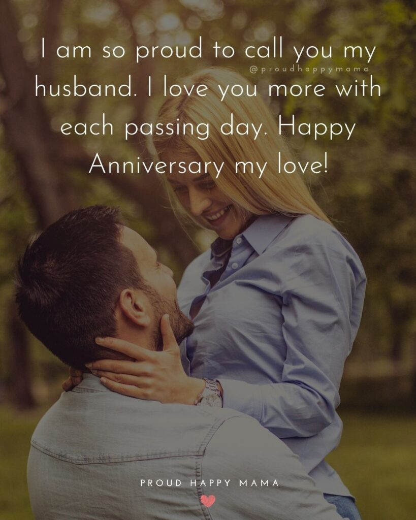 Wedding Anniversary Wishes For Husband - I am so proud to call you my husband. I love you more with each passing day. Happy Anniversary my