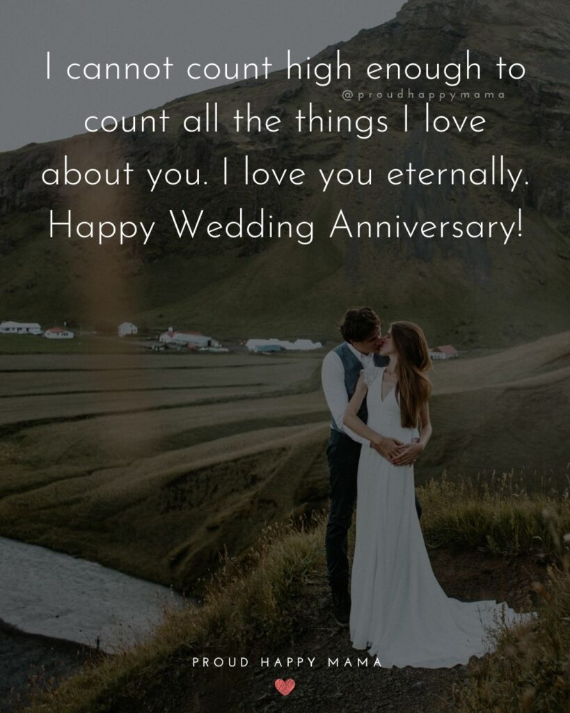 Wedding Anniversary Wishes For Husband - I cannot count high enough to count all the things I love about you. I love you eternally. Happy Wedding