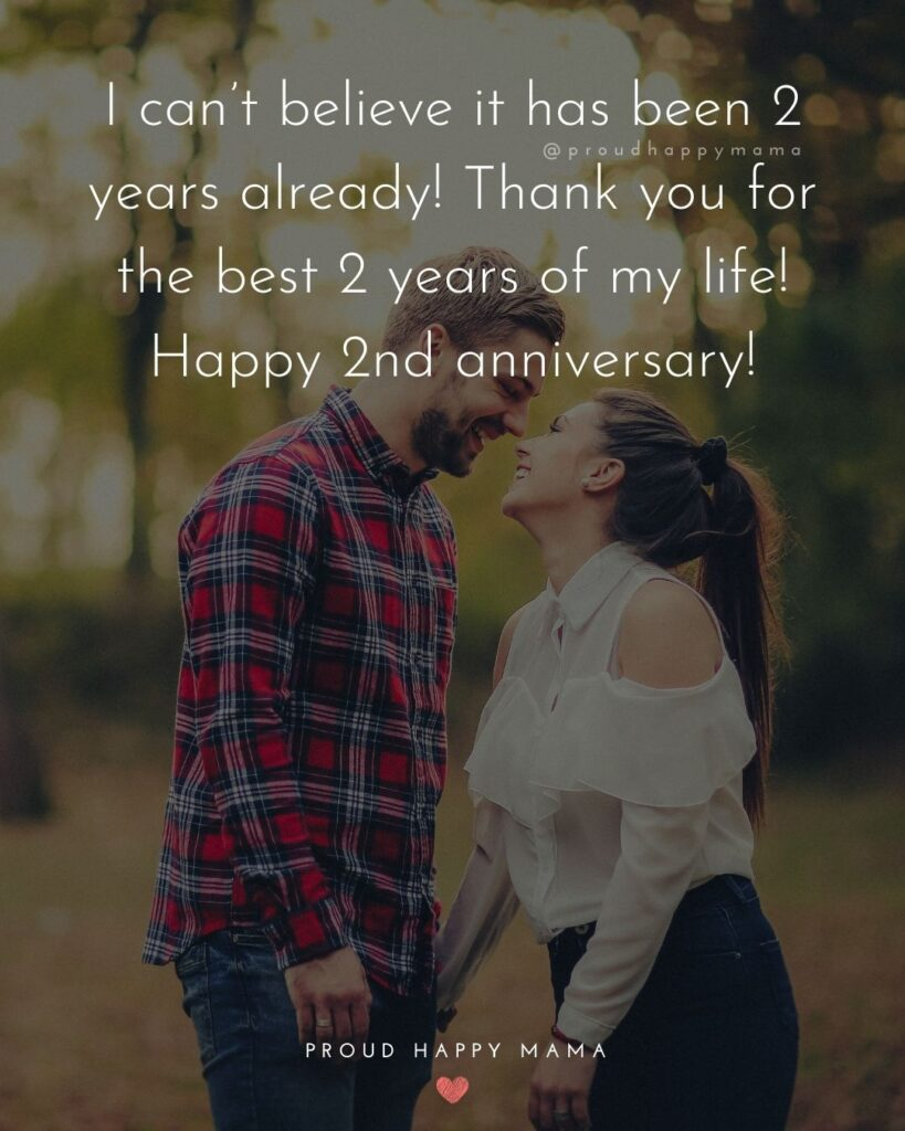 Wedding Anniversary Wishes For Husband - I can't believe it has been 2 years already! Thank you for the best 2 years of my life! Happy