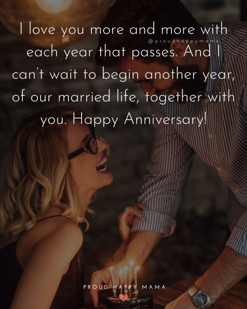 Wedding Anniversary Wishes For Husband - I love you more and more with each year that passes. And I can't wait to begin another year, of our married