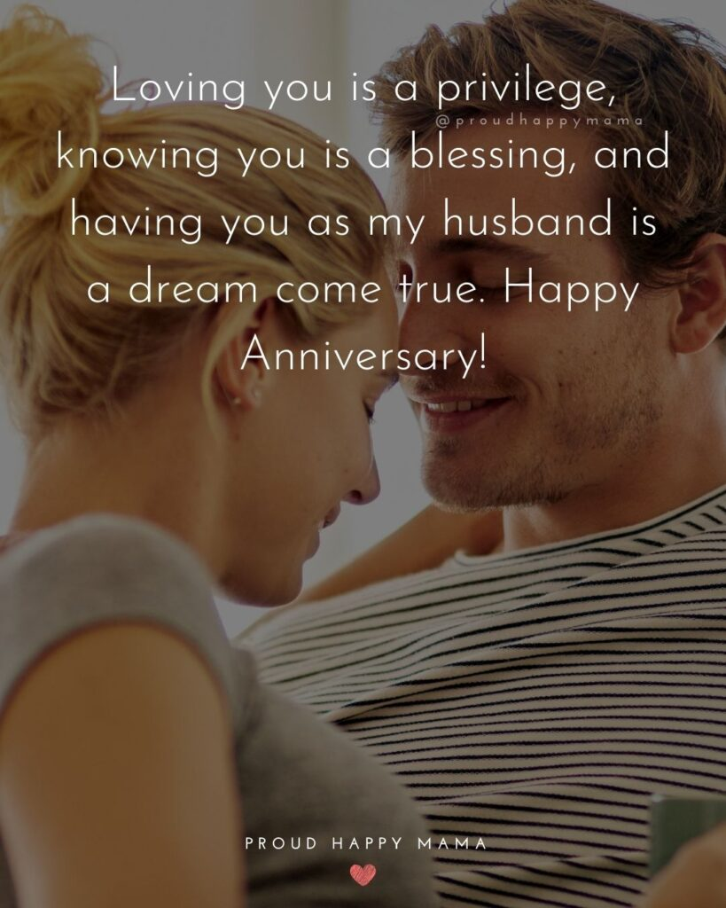 Wedding Anniversary Wishes For Husband - Loving you is a privilege, knowing you is a blessing, and having you as my husband is a dream come