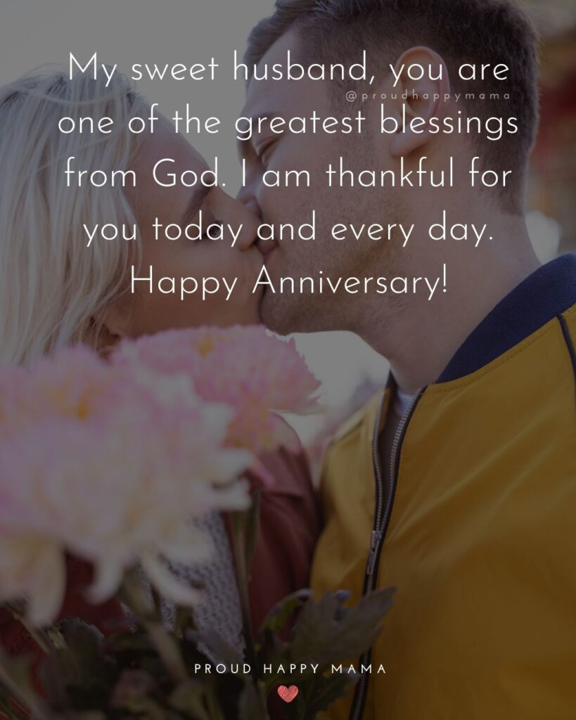 Wedding Anniversary Wishes For Husband - My sweet husband, you are one of the greatest blessings from God. I am thankful for you today and every