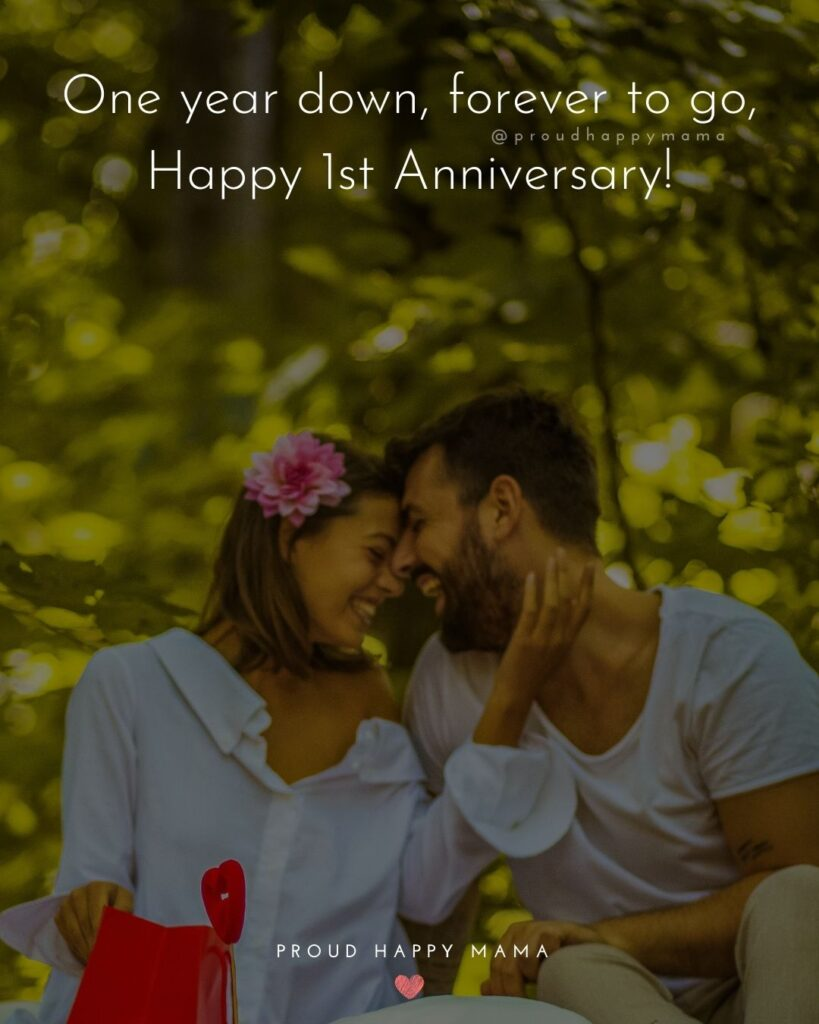 Wedding Anniversary Wishes For Husband - One year down, forever to go, Happy 1st Anniversary!'