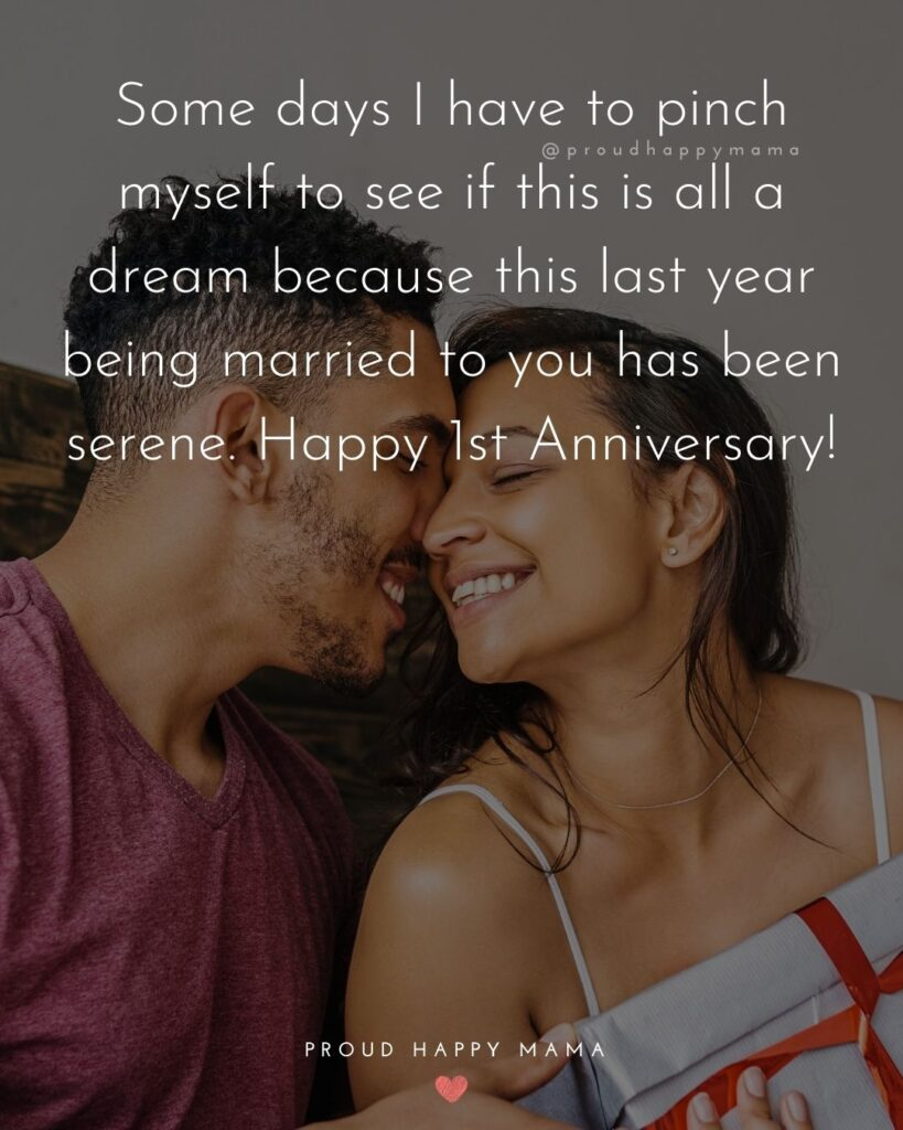 Wedding Anniversary Wishes For Husband - Some days I have to pinch myself to see if this is all a dream because this last year being married to you