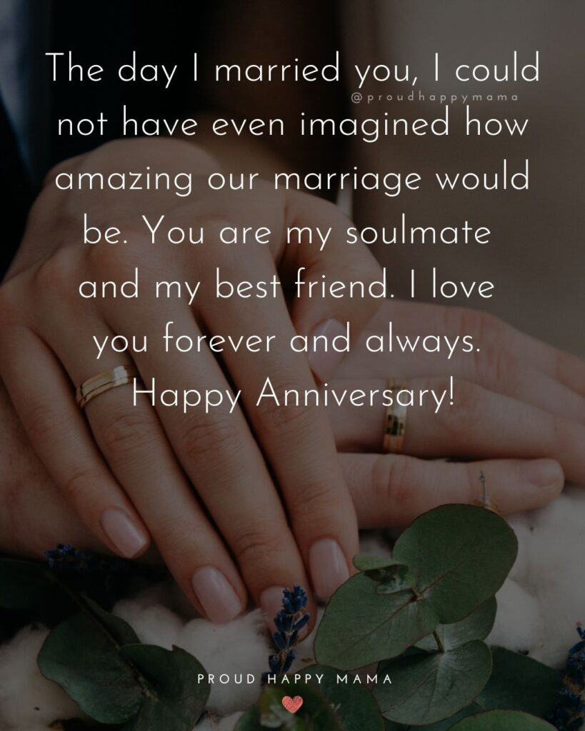 Wedding Anniversary Wishes For Husband - The day I married you, I could not have even imagined how amazing our marriage would be. You are my