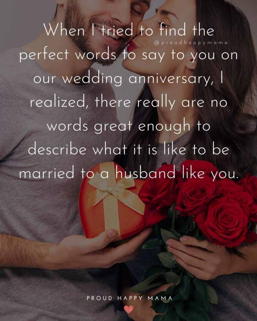 Wedding Anniversary Wishes For Husband - When I tried to find the perfect words to say to you on our wedding anniversary, I realized, there really are