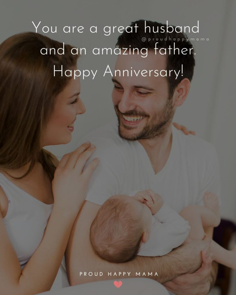 Wedding Anniversary Wishes For Husband - You are a great husband and an amazing father. Happy Anniversary!'