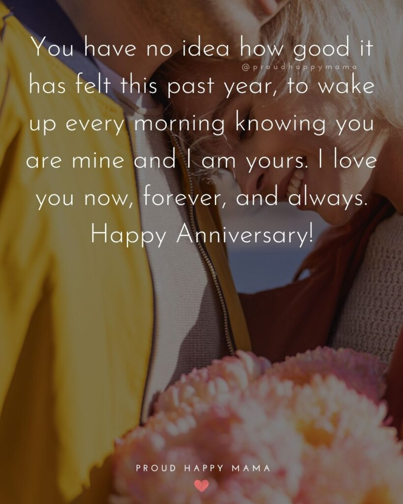 Wedding Anniversary Wishes For Husband - You have no idea how good it has felt this past year, to wake up every morning knowing you are mine and