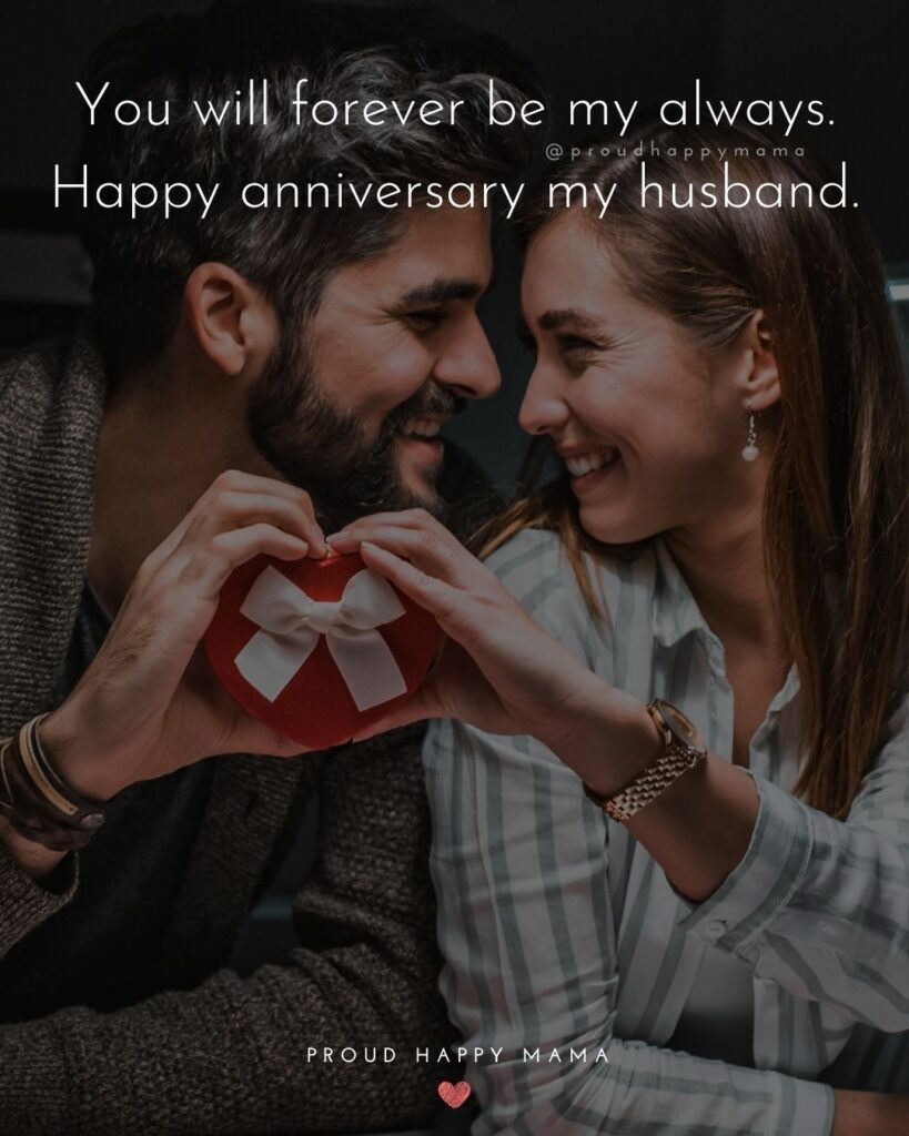 Wedding Anniversary Wishes For Husband - You will forever be my always. Happy anniversary my husband.'Wedding Anniversary Wishes For Husband - You will forever be my always. Happy anniversary my husband.'