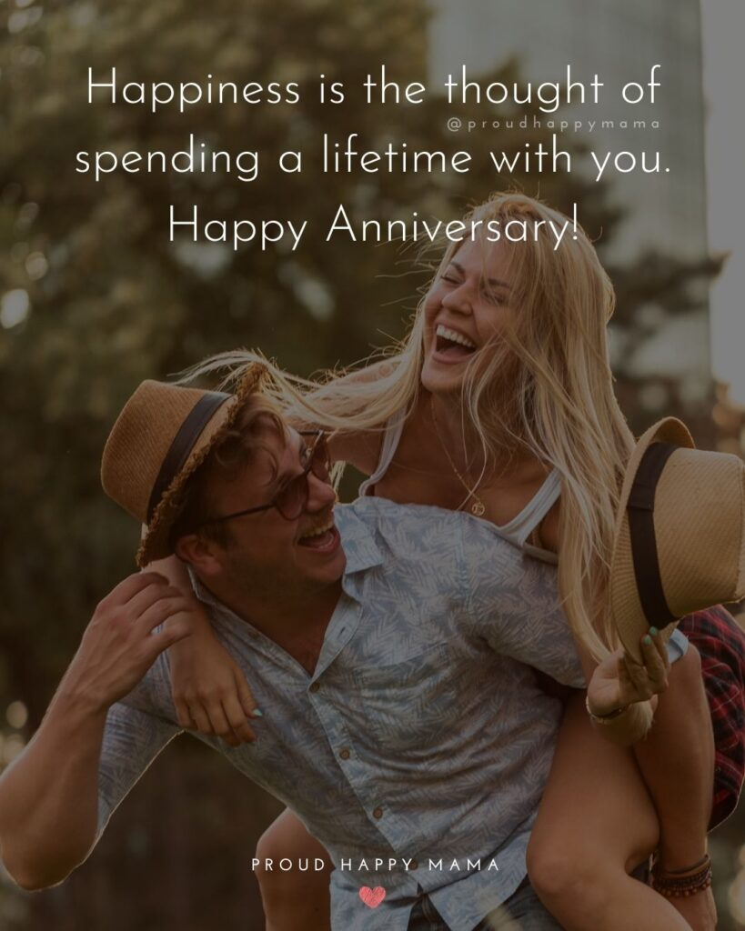 Wedding Anniversary Wishes For Wife - Happiness is the thought of spending a lifetime with you. Happy Anniversary!'