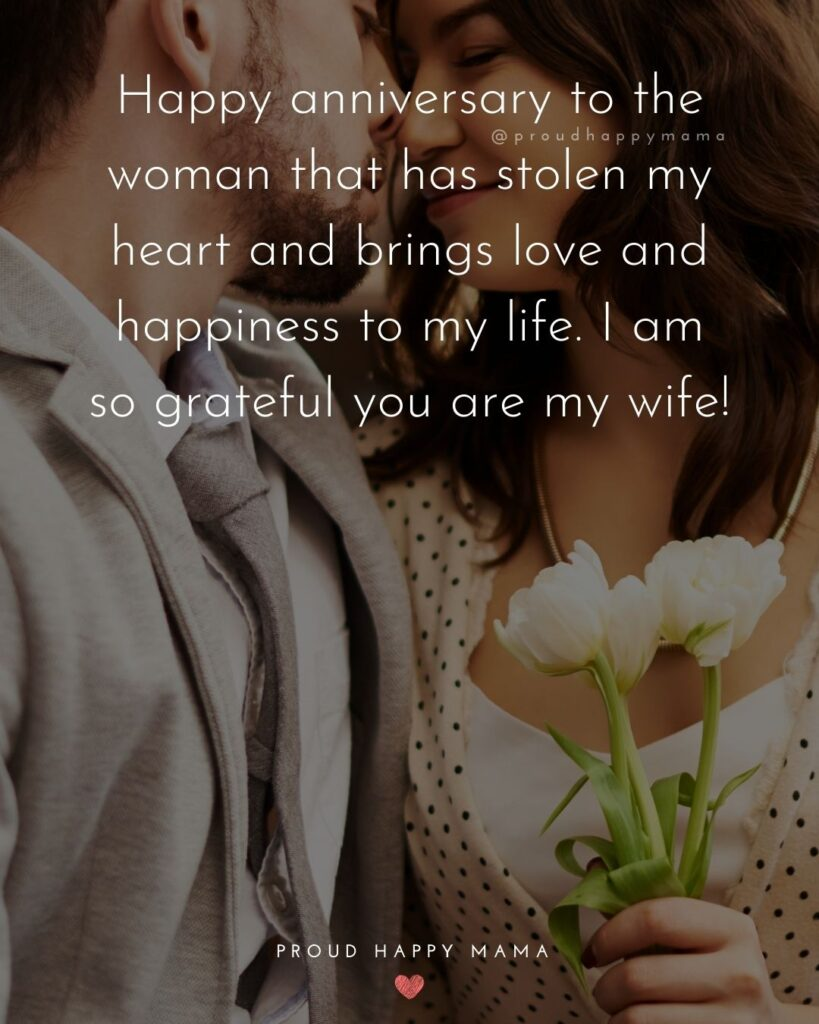 Wedding Anniversary Wishes For Wife - Happy anniversary to the woman that has stolen my heart and brings love and happiness to