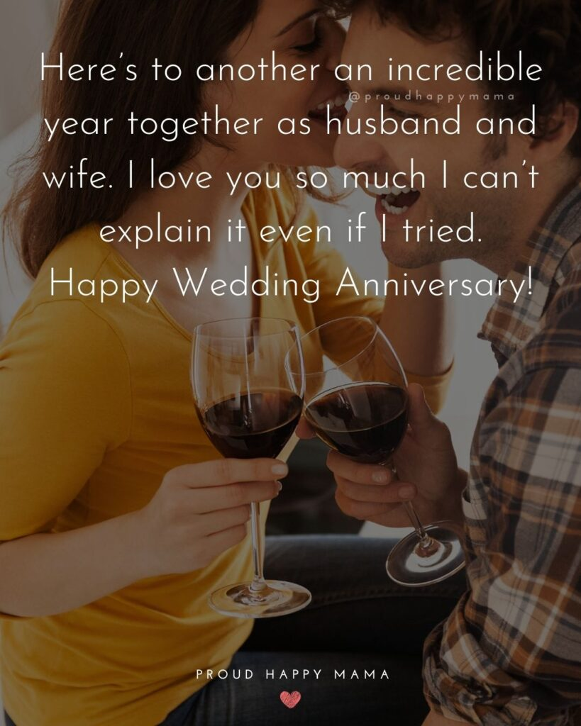 Wedding Anniversary Wishes For Wife - Here's to another incredible year together as husband and wife. I love you so much I