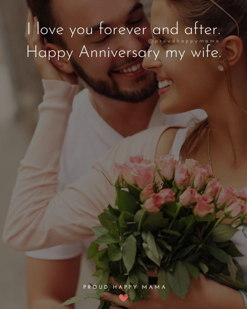 Wedding Anniversary Wishes For Wife - I love you forever and after. Happy Anniversary my wife.'