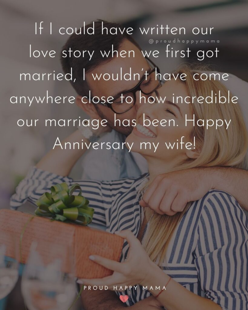 Wedding Anniversary Wishes For Wife - If I could have written our love story when we first got married, I wouldn't have come