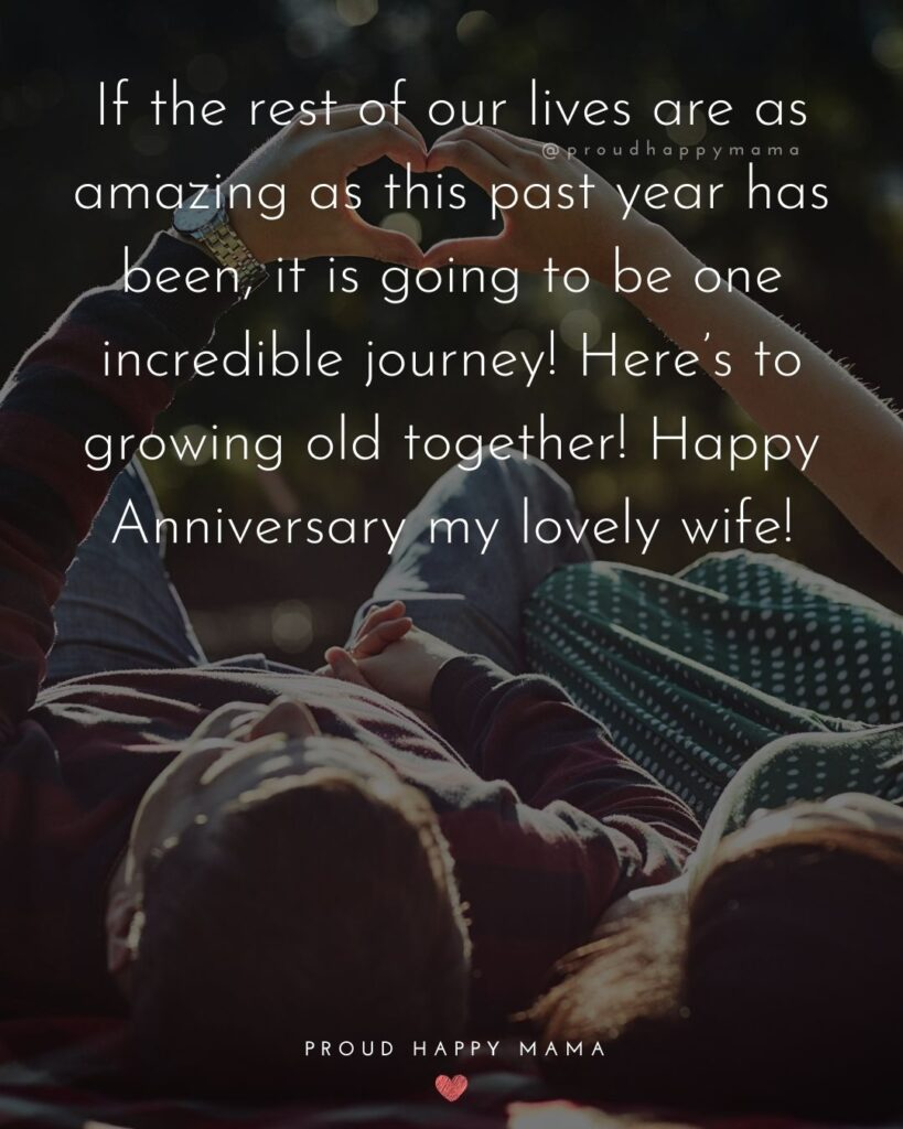 Wedding Anniversary Wishes For Wife - If the rest of our lives are as amazing as this past year has been, it is going to be one incredible
