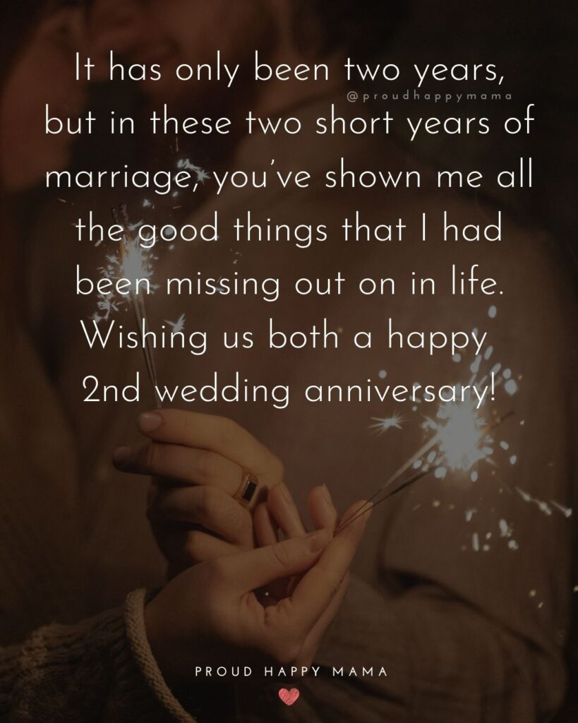 Wedding Anniversary Wishes For Wife - It has only been two years, but in these two short years of marriage, you've shown me all the