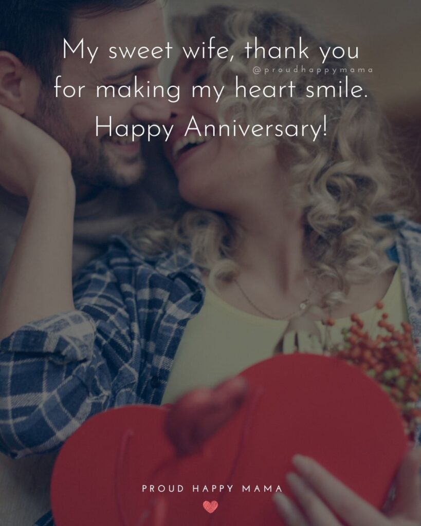 Wedding Anniversary Wishes For Wife - My sweet wife, thank you for making my heart smile. Happy Anniversary!'