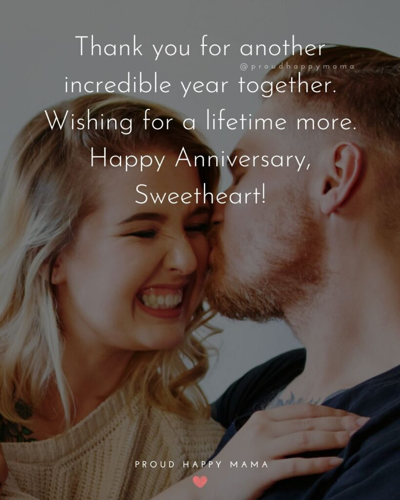Wedding Anniversary Wishes For Wife - Thank you for another year incredible year together. Wishing for a lifetime more. Happy