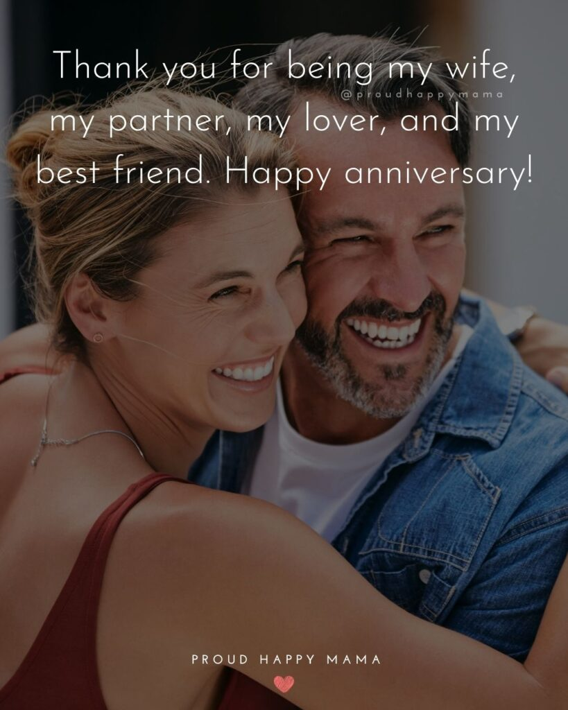 Wedding Anniversary Wishes For Wife - Thank you for being my wife, my partner, my lover, and my best friend. Happy anniversary!'