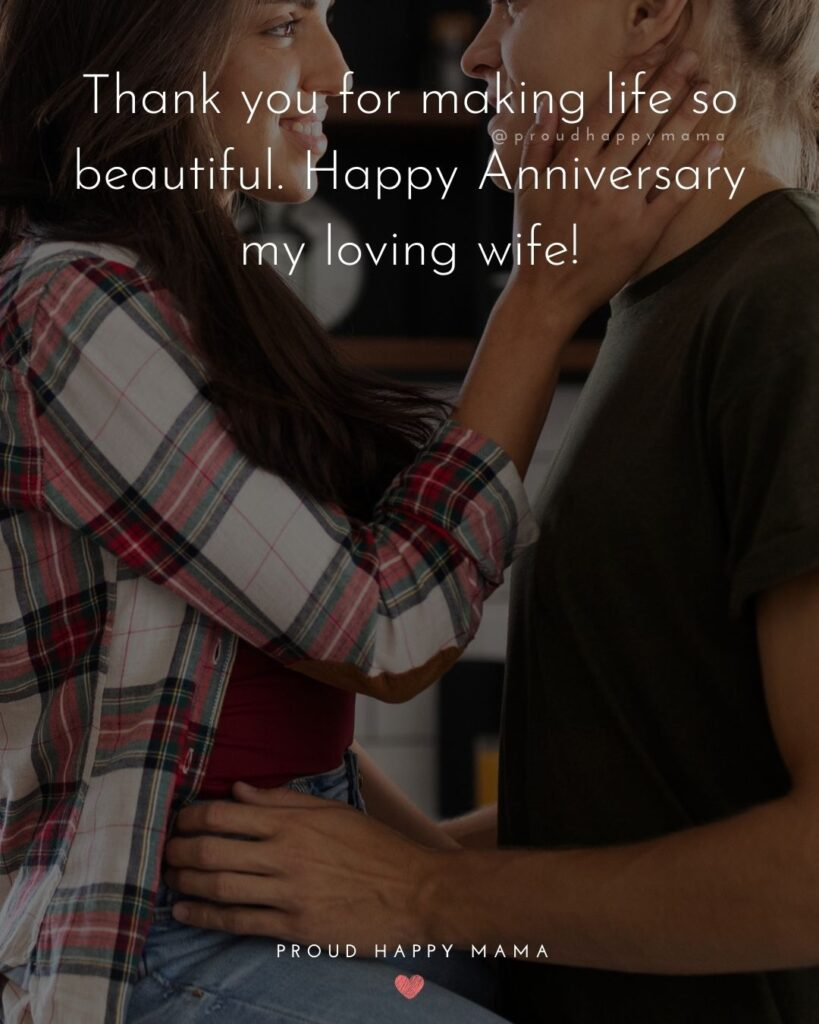 Wedding Anniversary Wishes For Wife - Thank you for making life so beautiful. Happy Anniversary my loving wife!'