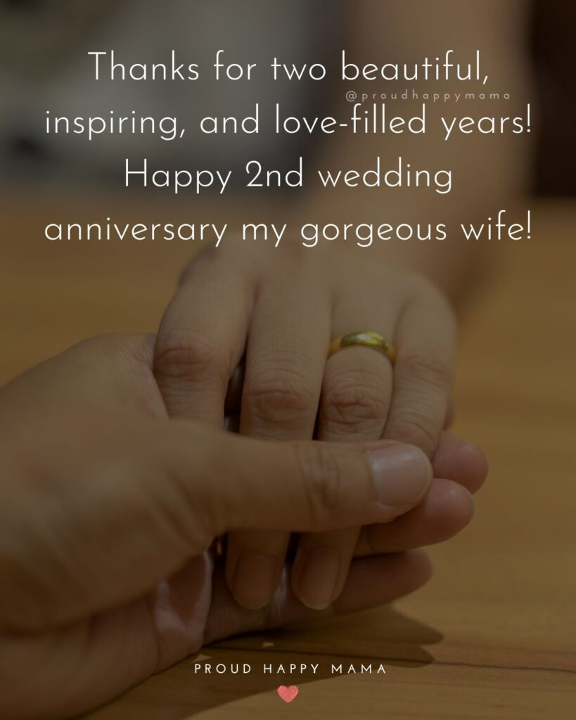 Wedding Anniversary Wishes For Wife - Thanks for two beautiful, inspiring, and love-filled years! Happy 2ndwedding anniversary my gorgeous wife!'