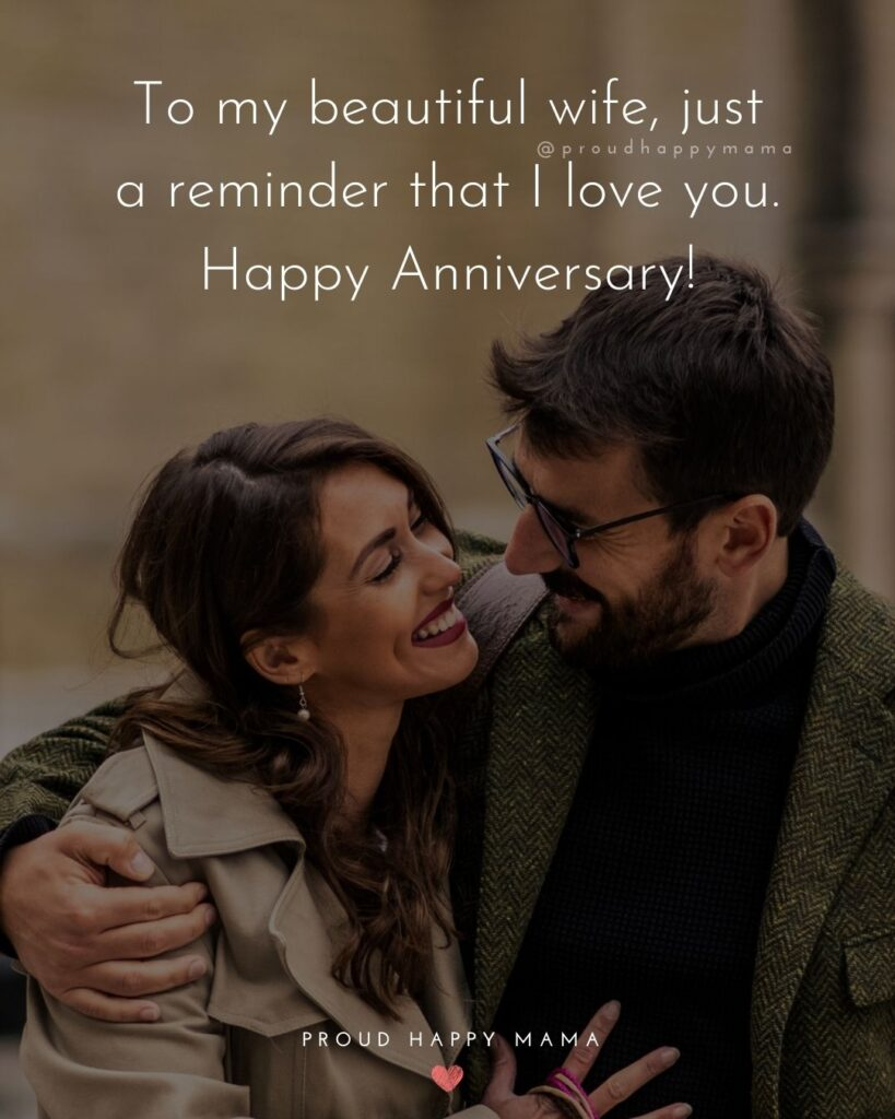 Wedding Anniversary Wishes For Wife - To my beautiful wife, just a reminder that I love you. Happy Anniversary!'