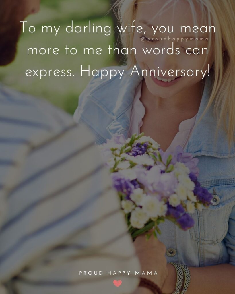 Wedding Anniversary Wishes For Wife - To my darling wife, you mean more to me than words can express. Happy Anniversary!'