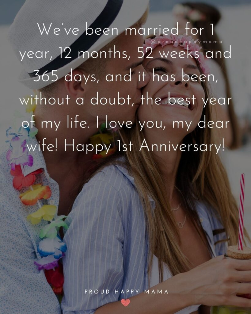 Wedding Anniversary Wishes For Wife - We've been married for 1 year, 12 months, 52 weeks and 365 days, and it has been, without a