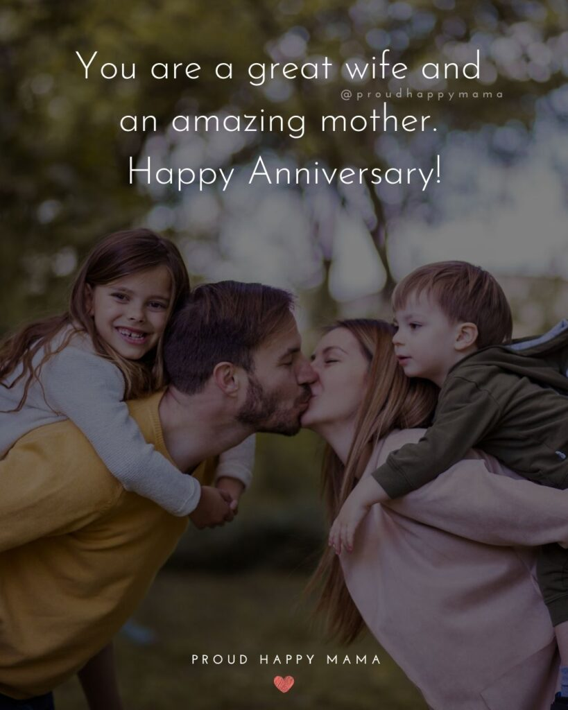 Wedding Anniversary Wishes For Wife - You are a great wife and an amazing mother. Happy Anniversary!'
