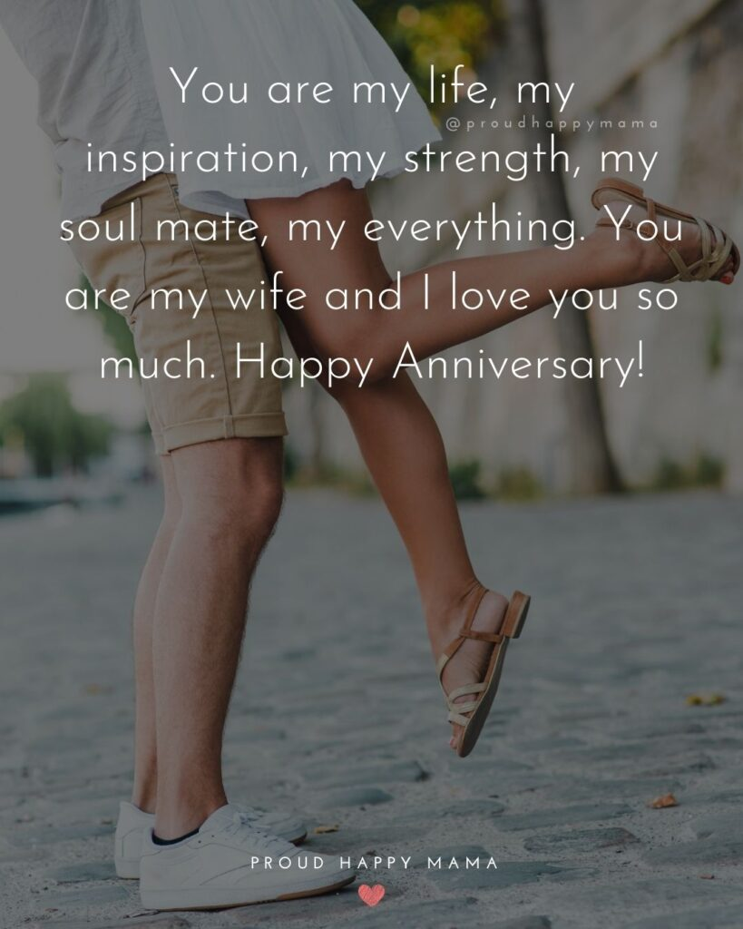 Wedding Anniversary Wishes For Wife - You are my life, my inspiration, my strength, my soul mate, my everything. You are my