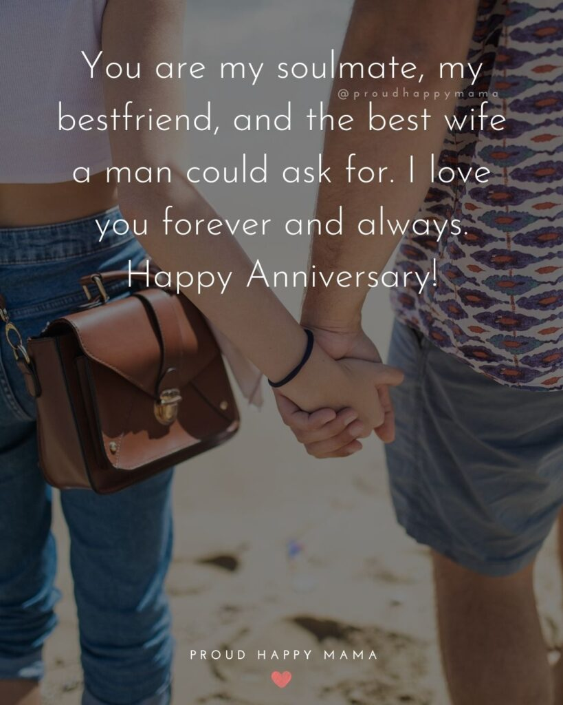 Wedding Anniversary Wishes For Wife - You are my soul mate, my best friend, and the best wife a man could ask for. I love you forever