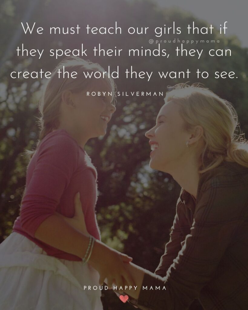 This image has an empty alt attribute; its file name is Daughter-Quotes-'We-must-teach-our-girls-that-if-they-speak-their-mind-they-can-create-the-world-they-want-to-see.-–-Robyn-Silverman.-819x1024.jpg