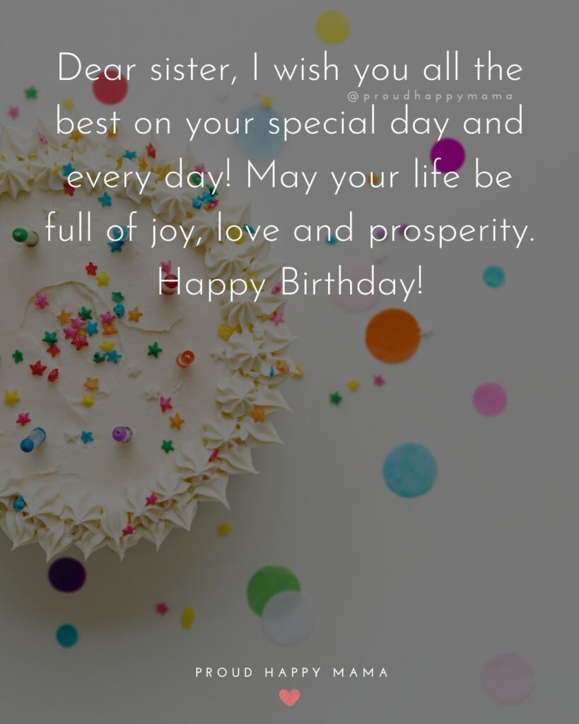 Happy Birthday Wishes For Sister - Dear sister, I wish you all the best on your special day and every day! May your life be full of joy,
