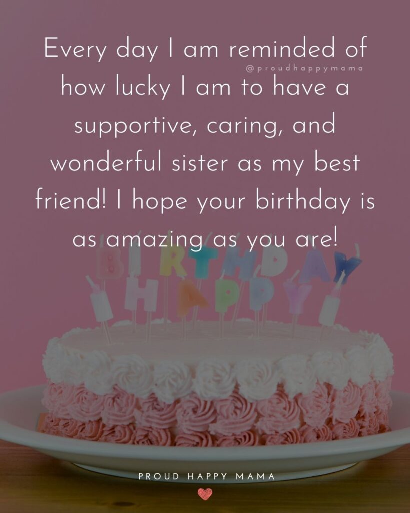 Happy Birthday Wishes For Sister - Happy birthday to my one in a billion sister!'