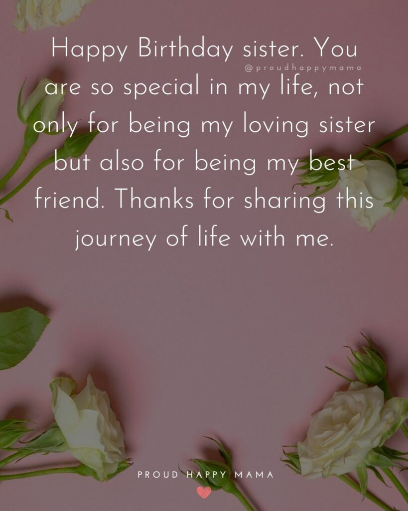 Happy Birthday Wishes For Sister - Happy Birthday sister. You are so special in my life, not only for being my loving sister but also for
